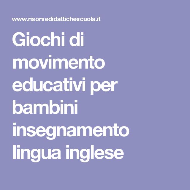 Giochi di movimento educativi per bambini insegnamento lingua inglese