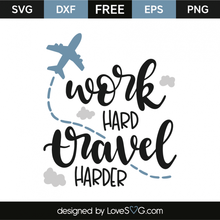 Download Work hard travel harder | Lettering, Cricut, Circuit design