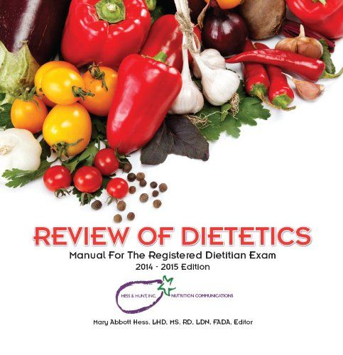 Review Of Dietetics  By Mary Abbott Hess Rd Exam Study