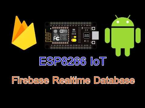 Android and ESP8266 IoT with FireBase Realtime Database