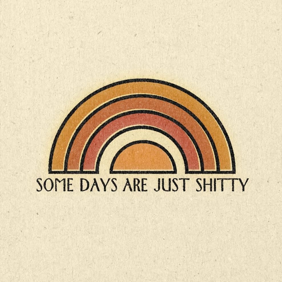 """'Some Days Are Just Shitty' Print - 11"""" x 11"""""""