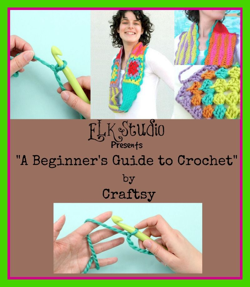 """ELK Studio Presents """"A Beginners Guide to Crochet"""" by Craftsy! CLICK HERE TO GET YOUR FREE e-Guide! #crochet #learntocrochet"""