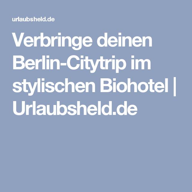Verbringe deinen Berlin-Citytrip im stylischen Biohotel | Urlaubsheld.de