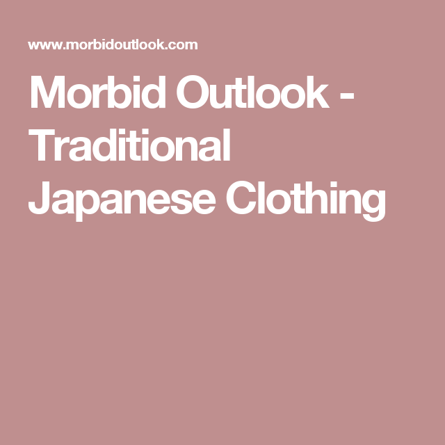 Morbid Outlook - Traditional Japanese Clothing
