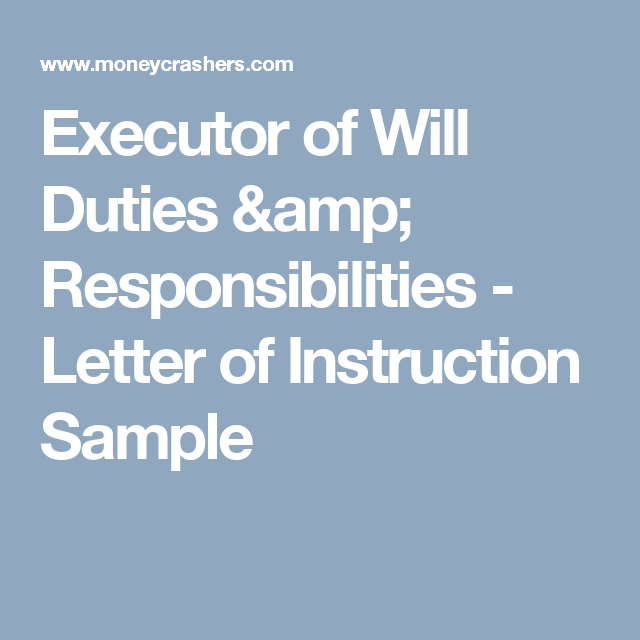 Executor Of Will Duties  Responsibilities  Letter Of Instruction