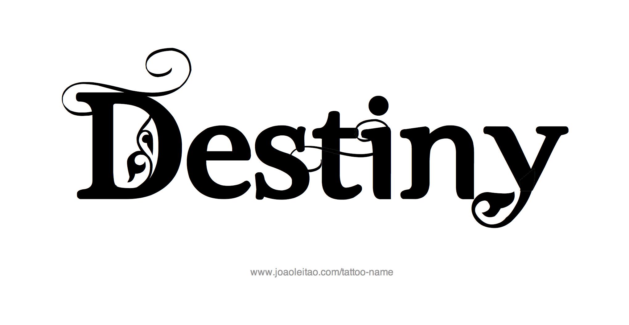 Destiny Name Tattoo Designs Destiny Tattoo Tattoo Word