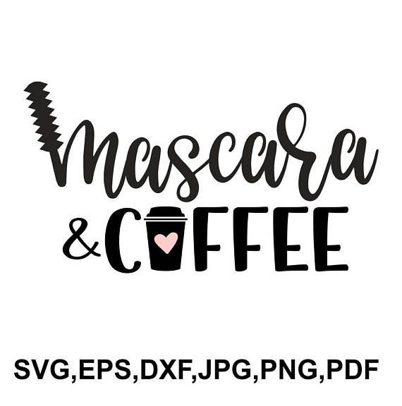 Mascara and coffee SVG file  mascara cricut file  printable | Etsy