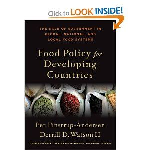 Food Policy for Developing Countries: The Role of Government in Global, National, and Local Food Systems: Per Pinstrup-Andersen, Derrill D. ...