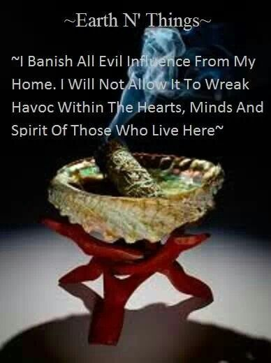 I Banish All Evil Influence From My Home Will Not Allow It To Wreak Havoc Within The Hearts Minds And Spirit Of Those Who Live Here