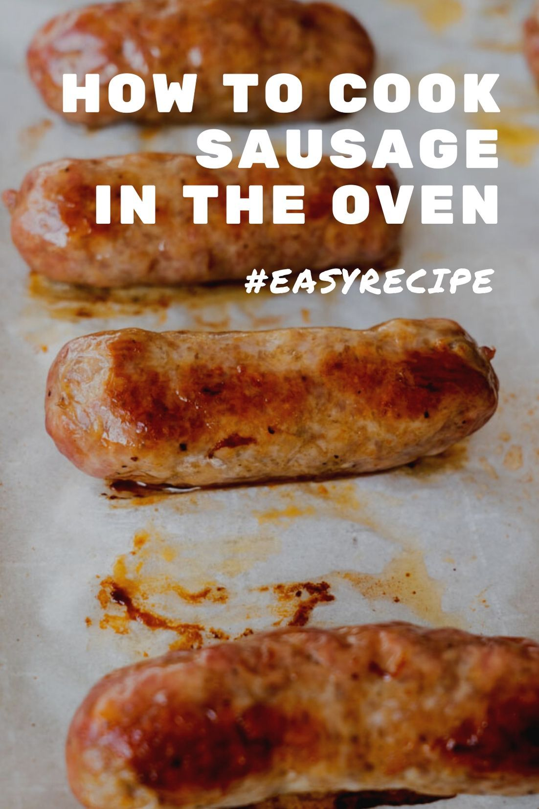 How To Cook Sausage In The Oven Recipe How To Cook Sausage Sausages In The Oven Cooking
