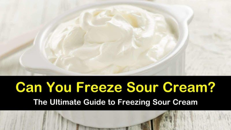 How To Freeze Sour Cream The Right Way In 2020 Sour Cream Recipes Sour Cream Baked Dishes