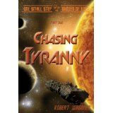 Chasing Tyranny (One Small Step out of the Garden of Eden) (Kindle Edition)By Robert Wagoner