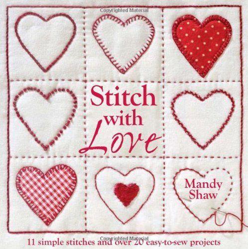 Stitch with Love by Mandy Shaw, http://www.amazon.com/dp/0715338498/ref=cm_sw_r_pi_dp_S3xXpb0T0Q2D4