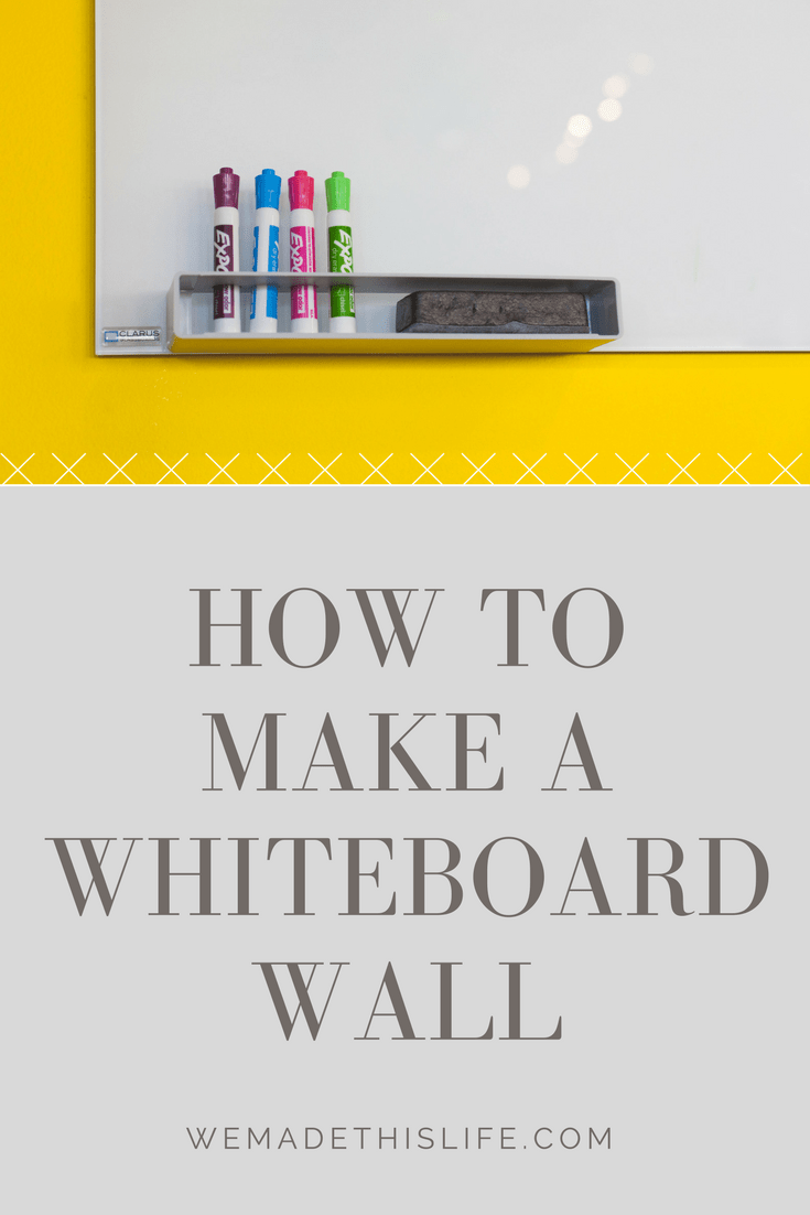 How to Make a Big DIY Whiteboard to Get Organized | Diy whiteboard ...