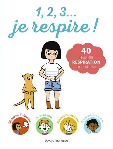 1 2 3 Je Respire Bayard Editions Ebook Bayard Kids