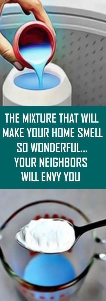 THE MIXTURE THAT WILL MAKE YOUR HOME SMELL SO WONDERFUL… YOUR NEIGHBORS WILL ENVY…