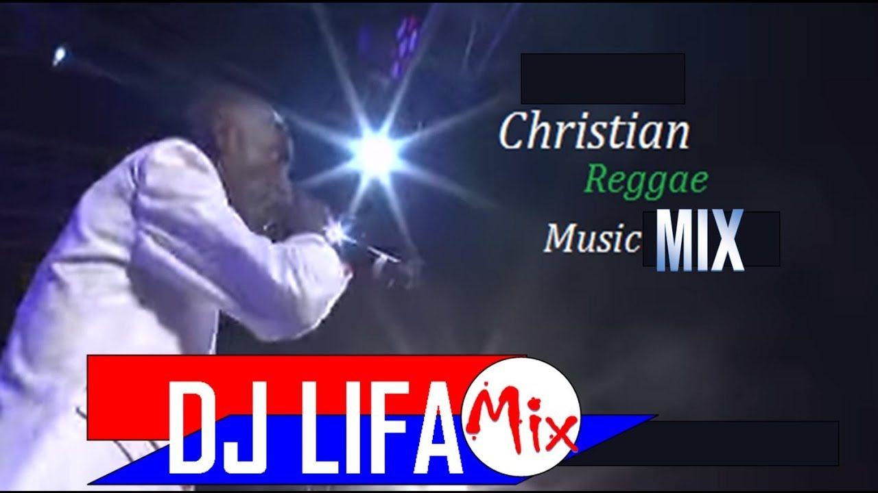 Christian Reggae Mix #JahPraise Vol  1 by Dj Lifa