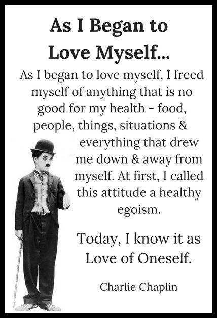 As I Began To Love Myself Charlie Chaplin