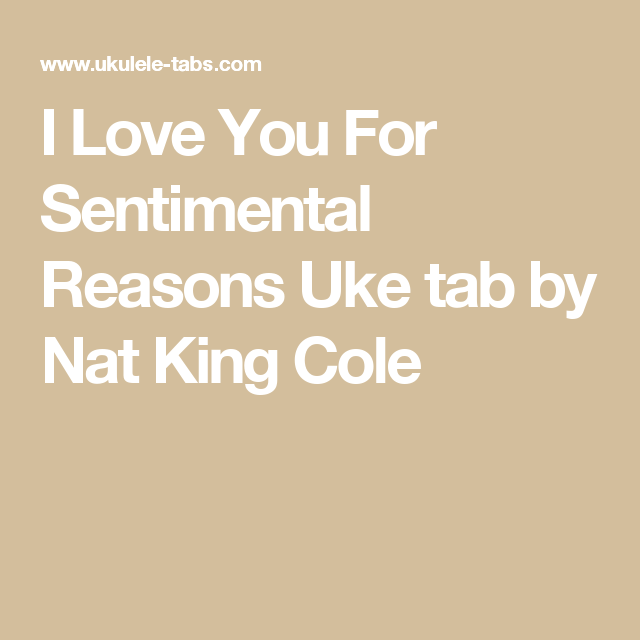 I Love You For Sentimental Reasons Uke tab by Nat King Cole ...