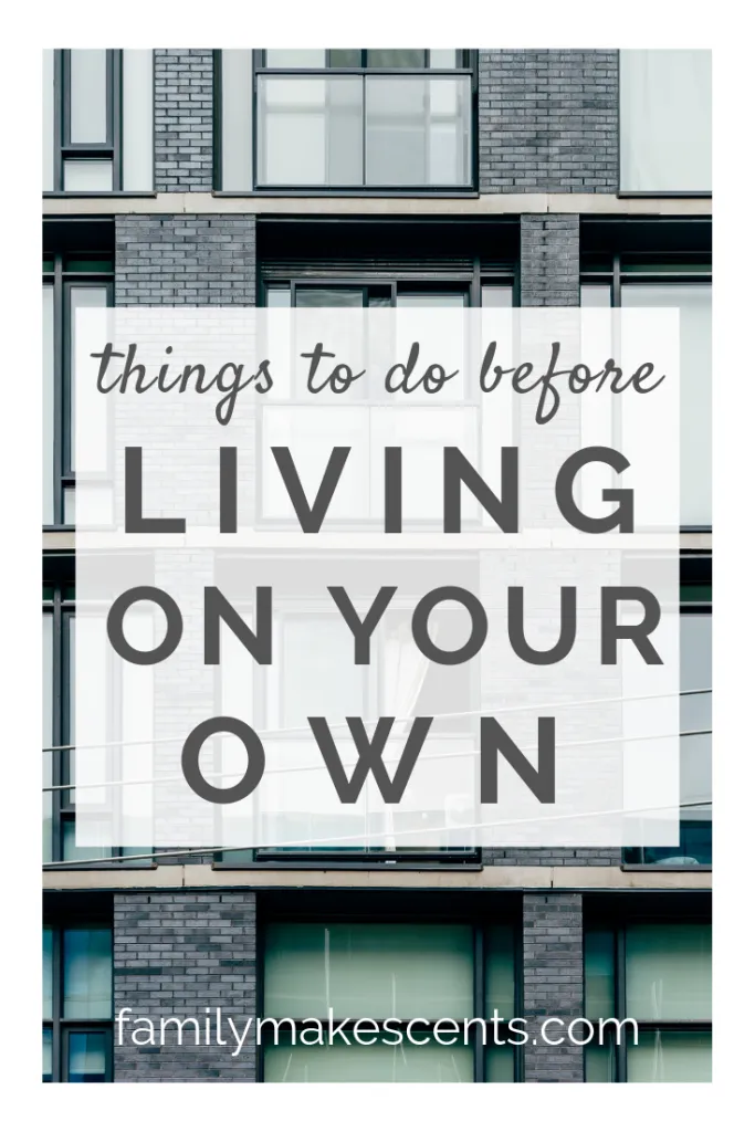 Things To Do Before Living On Your Own - Family Makes Cents