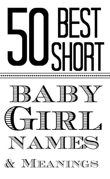100 Amazing Short Baby Girl Names With Meanings   Short ...