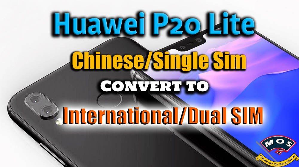 Huawei P20 Lite Rebrand (Single Sim to Dual) (Chinese to