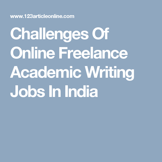challenges of online lance academic writing jobs in  challenges of online lance academic writing jobs in