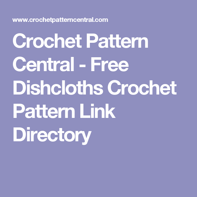 Crochet Pattern Central Free Dishcloths Crochet Pattern Link