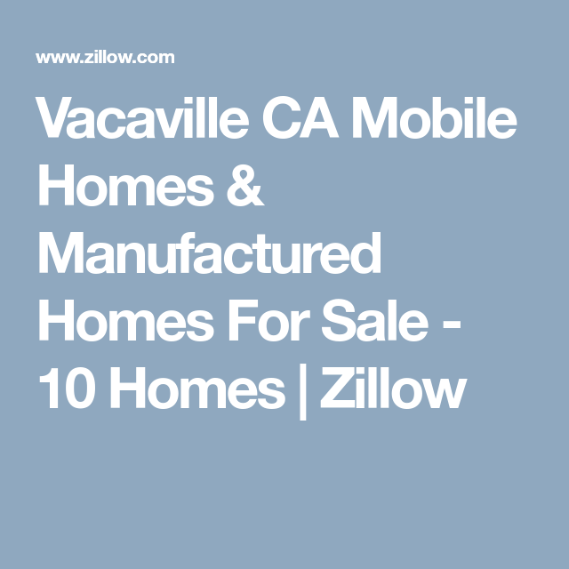 Vacaville CA Mobile Homes & Manufactured Homes For Sale - 10 Homes on craigslist mobile homes, used double wide mobile homes, fsbo mobile homes,