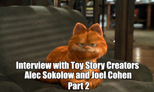 Interview Alec Sokolow Joel Cohen Creators Of Toy Story Writers Of Garfield Part 2 Script Magazine Garfield Story Writer Toy Story