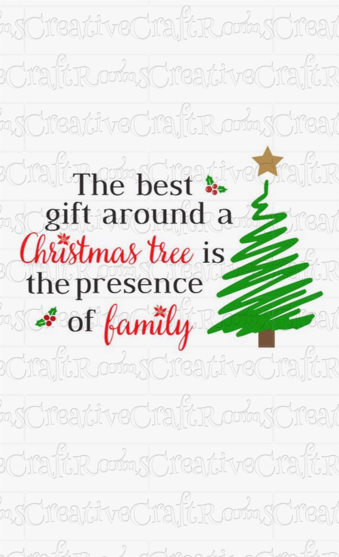 the best gift around a christmas tree is family sublimation design download christmas quote sublimation des christmas quotes christmas tree quotes best gifts pinterest