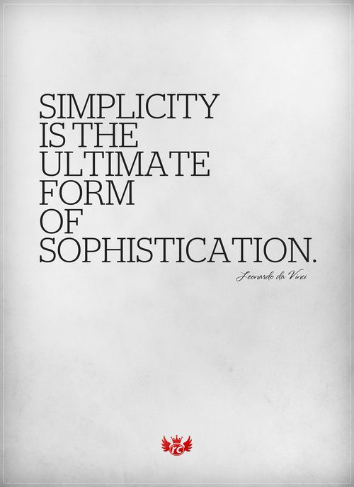 Simplicity Is The Ultimate Form Of Sophistication Leonardo Da