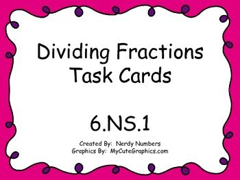 6.NS.A.1 Dividing Fractions Task Cards. FREE