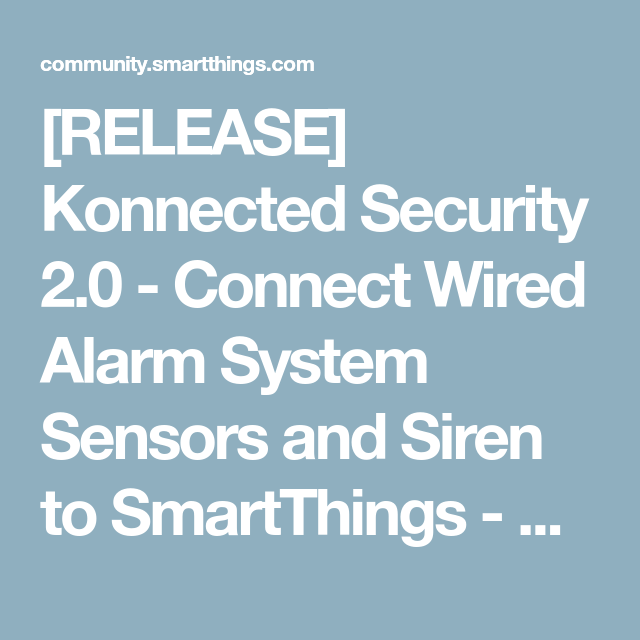 Release Konnected Security 2 0 Connect Wired Alarm