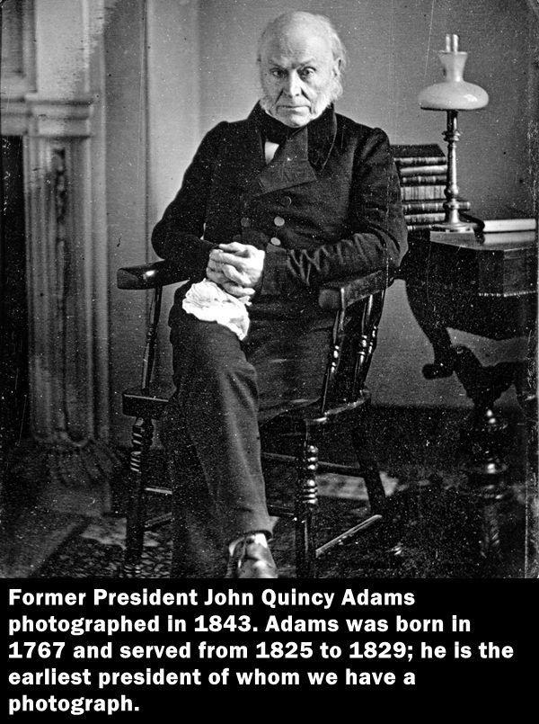 John Quincy Adams- earliest president we have a photo of