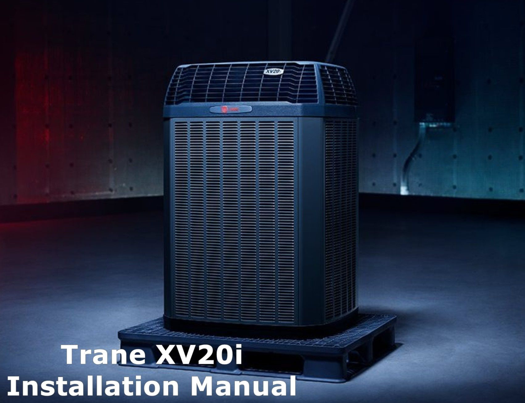Trane XV20i Installation Manuals Download Installation