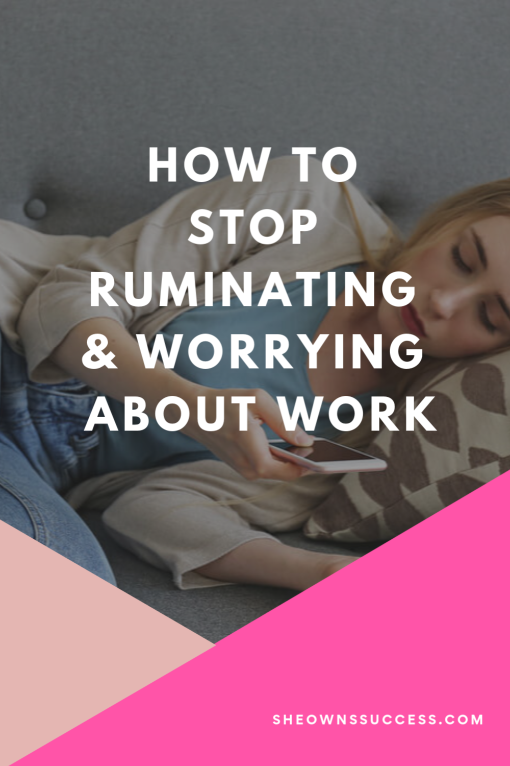 Stop Ruminating Working Life How Are You Feeling How To Stop Procrastinating