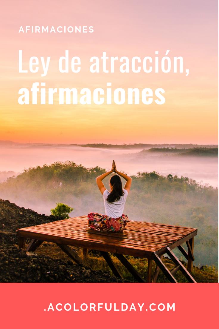 45 Afirmaciones De La Ley De Atracción Afirmaciones Curso De Meditacion Poder De La Atraccion