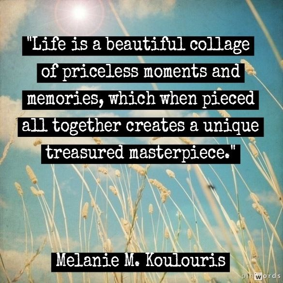 Positive Inspirational Quotes Moments Quotes Memories Quotes Beautiful Moments Quotes