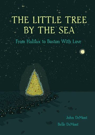 The Little Tree by the Sea: From Halifax to Boston With Love by John Demont