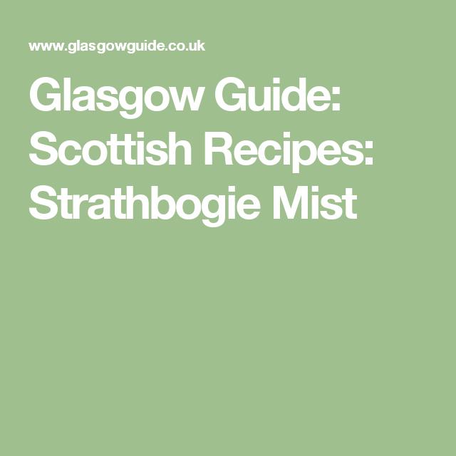 Glasgow Guide: Scottish Recipes: Strathbogie Mist