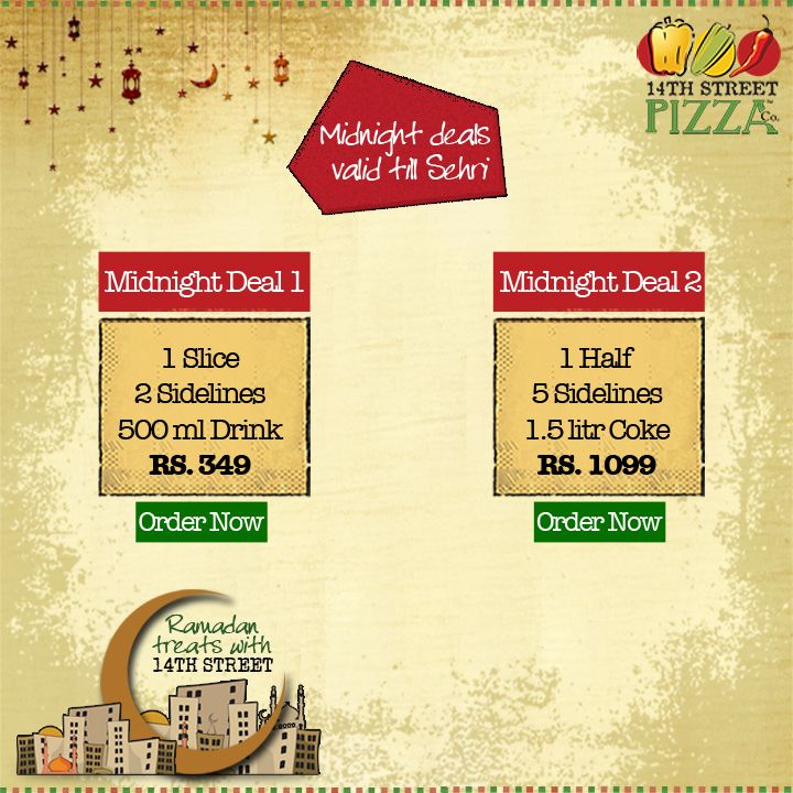 Delight yourselves this #Sehri with our amazing Midnight Deals! :D https://www.facebook.com/14thstreetpizza/app_144644519064028