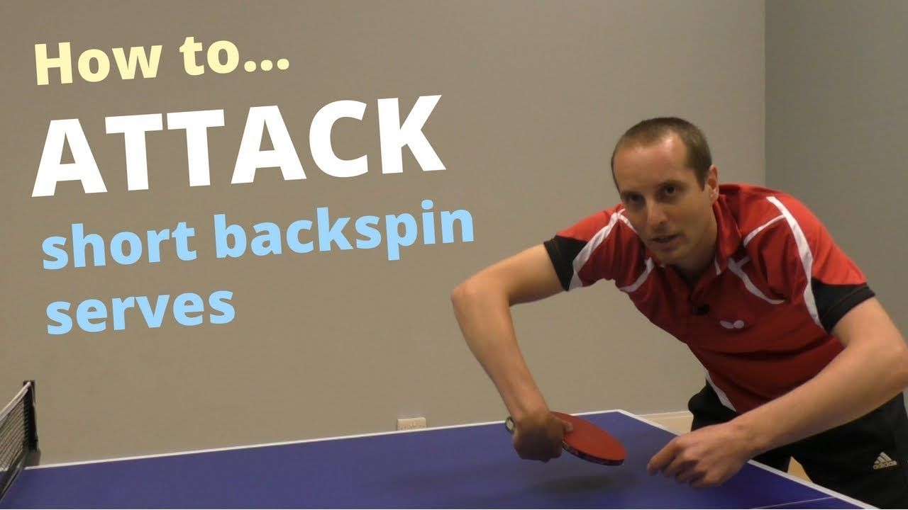 How To Attack Short Backspin Serves Youtube Tennis Videos Table Tennis Attack