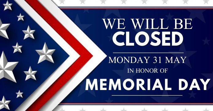 Memorial Day Shop Closed Notice Template In 2021 Memorial Day Memories Day
