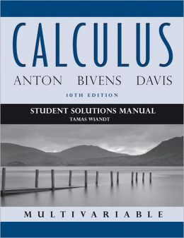 Solution Manual Anton Bivens And Davis Calculus 7th Edition