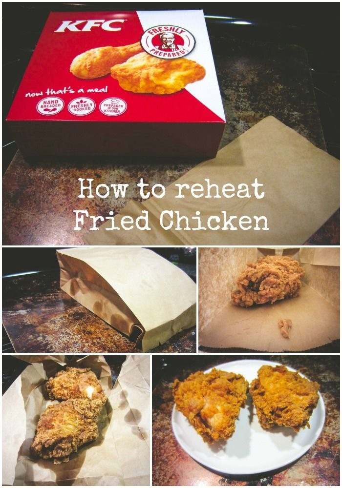 Use a brown paper bag to reheat chicken to keep it crunchy and just like it tastes from the restaurant