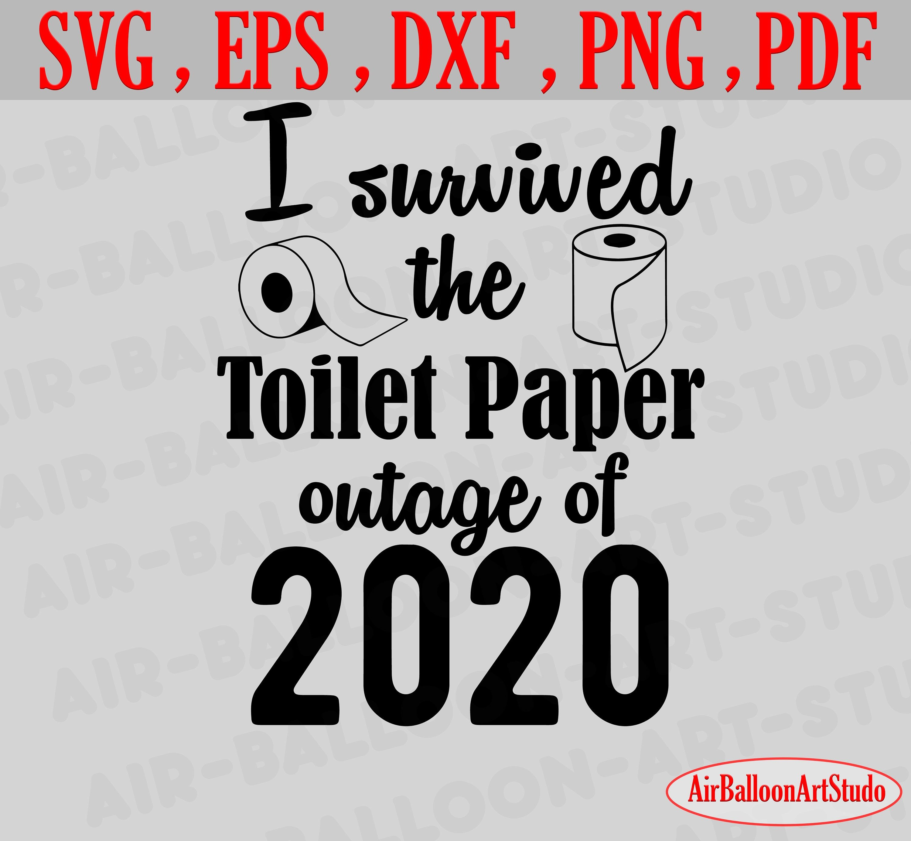 I Survived the Toilet Paper Outage of 2020 SVG Toilet