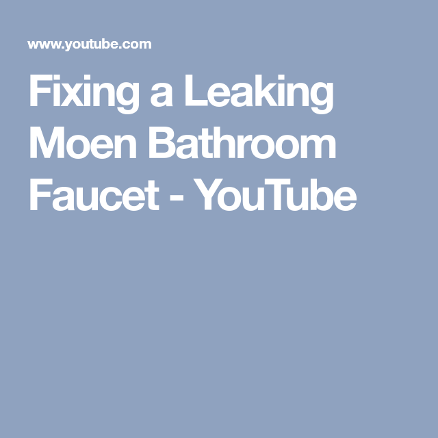 Fixing A Leaking Moen Bathroom Faucet Youtube Leaky Faucet Fixes