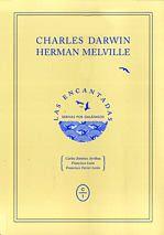 Las Encantadas. Derivas por Galápagos Charles Darwin – Herman Melville Círculo de Tiza, 2015 195 pp. Una edición extremadamente cuida...