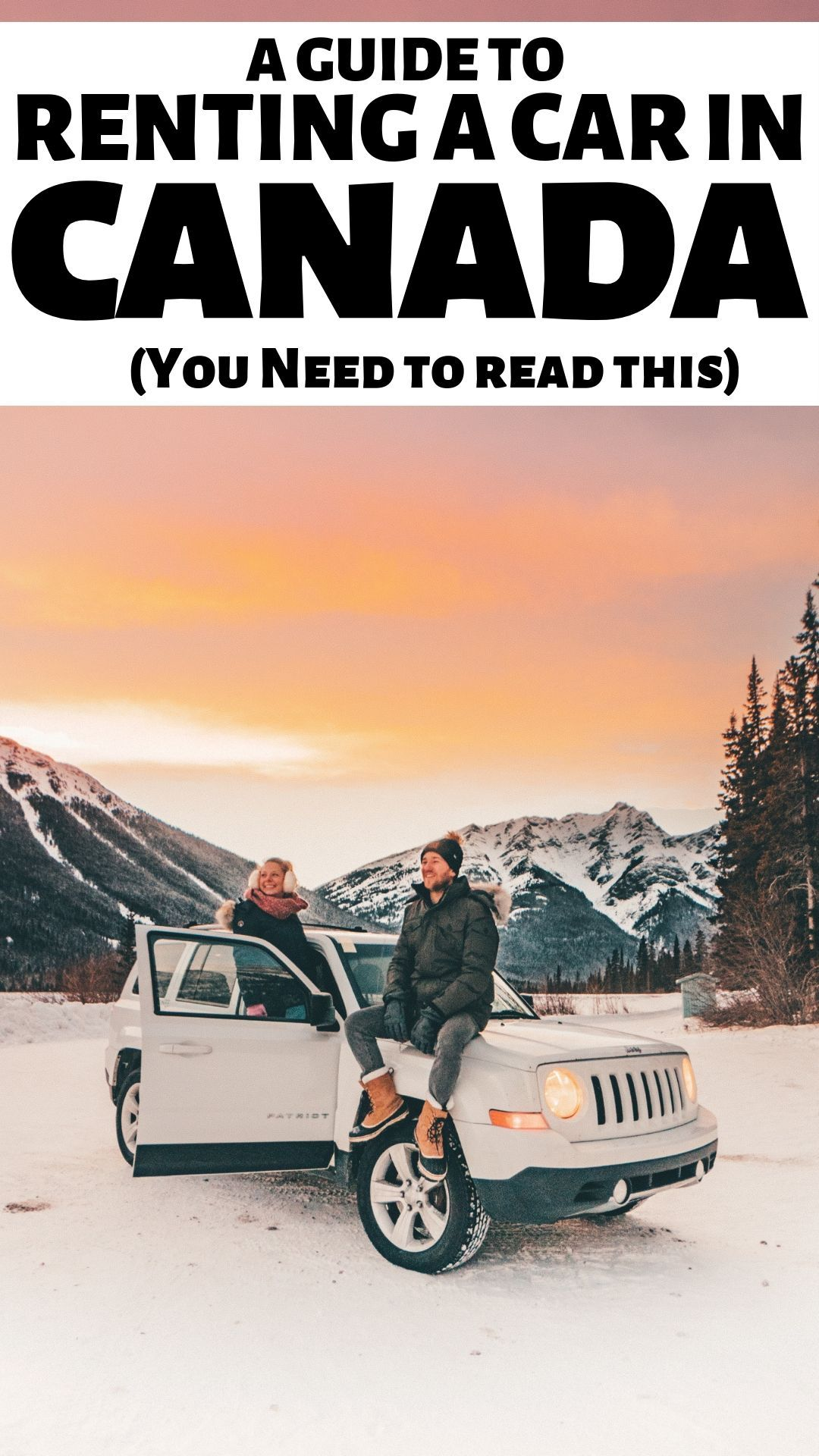 Renting a Car in Canada? Here are 20 MUST READ Tips